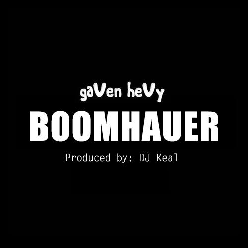 gaVen heVy - Boomhauer