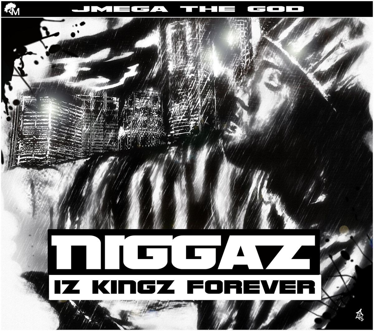 JMega The God Niggaz Iz Kingz Forever