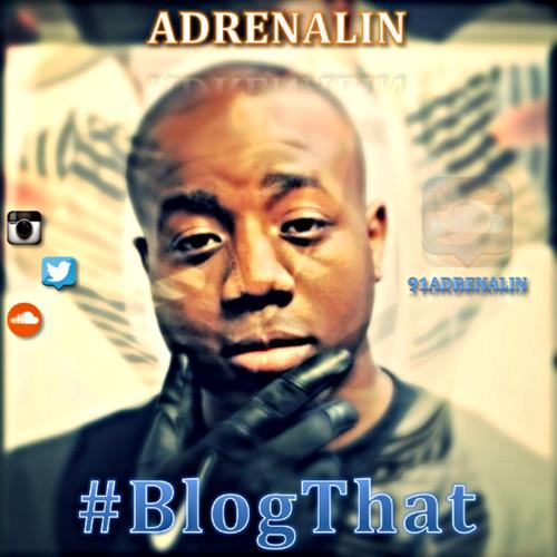 ADRENALIN - #BlogThat