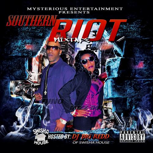 Dino x Mizz 911 (@Mysterious_ent) Southern Riot Mixtape