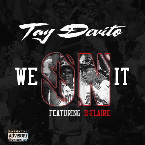 TayDevito 'We On It'