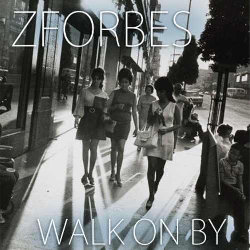 ZForbes 'Walk On By'