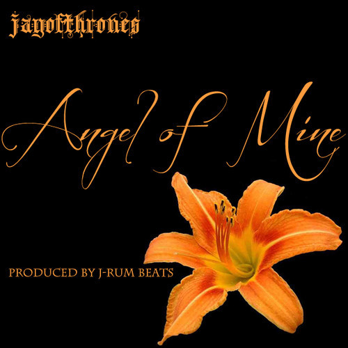 Jay of Thrones Angel Of Mine