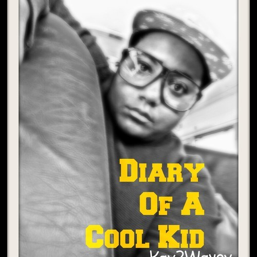 Kay2Wavey Diary Of A Cool Kid
