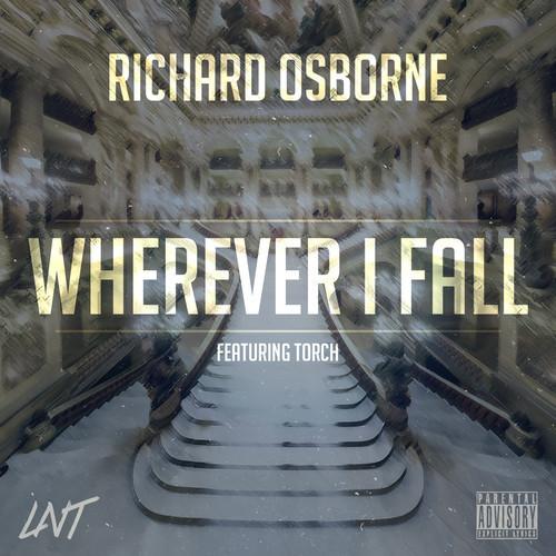 Richard Osborne - Wherever I Fall (Ft Torch)